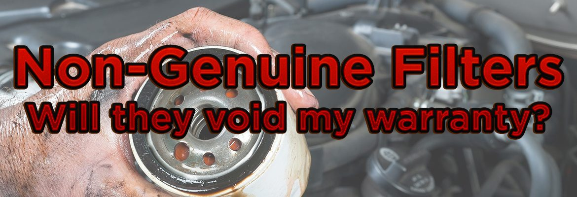 Will Non-Genuine or Aftermarket Filters Void my car warranty